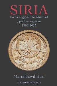 Siria. Poder regional, legitimidad y política exterior (1996-2015)