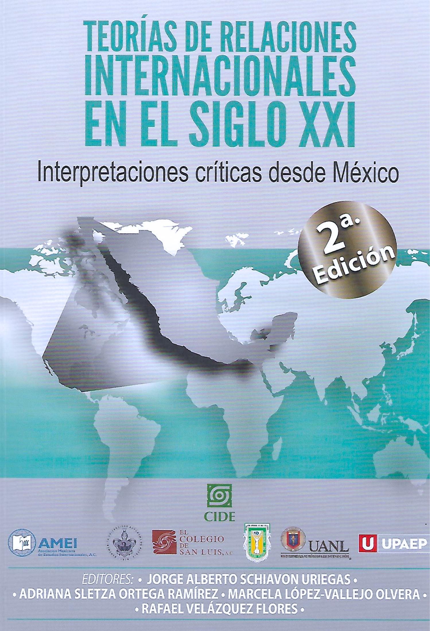 Teorías de Relaciones Internacionales en el siglo XXI: Interpretaciones críticas desde México (2a ed.) Book Cover