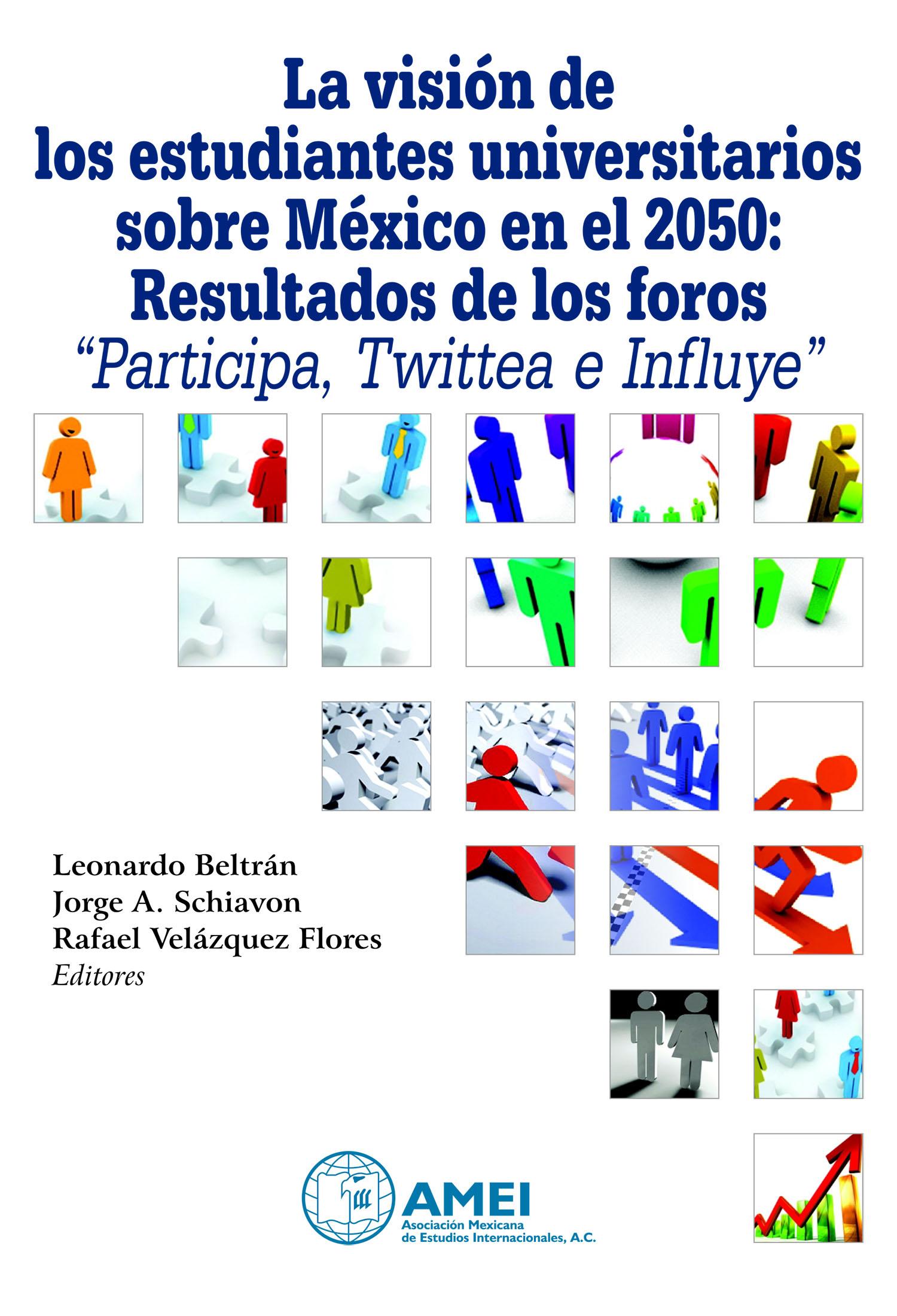 """La visión de los estudiantes universitarios sobre México en el 2050: Resultados de los foros """"Participa, Twittea e Influye"""" Book Cover"""