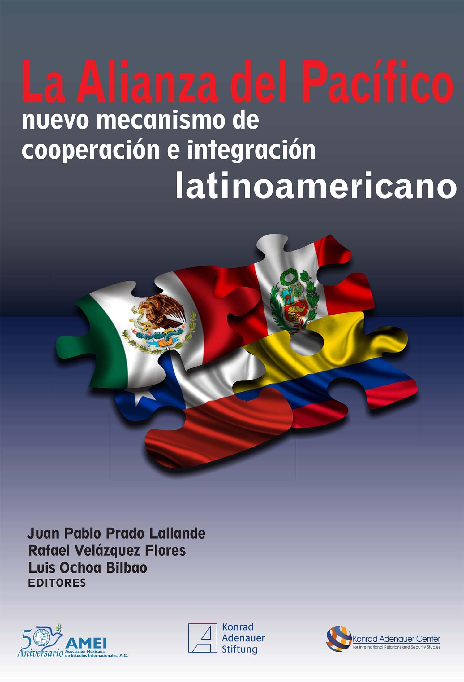 La Alianza del Pacífico: nuevo mecanismo de cooperación e integración latinoamericano Book Cover