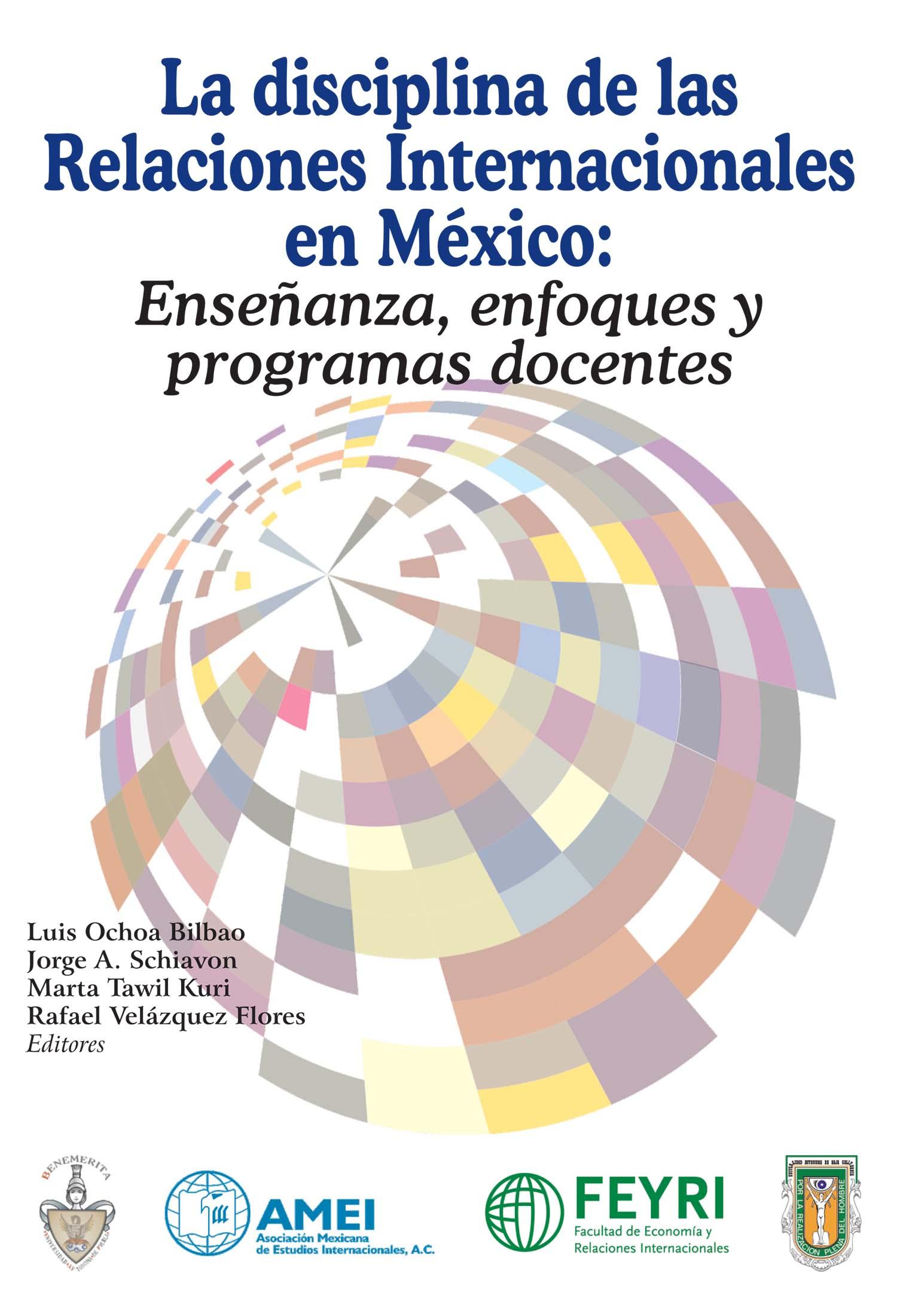 La Disciplina de las Relaciones Internacionales en México: Enseñanza, Enfoques y Programas Docentes Book Cover