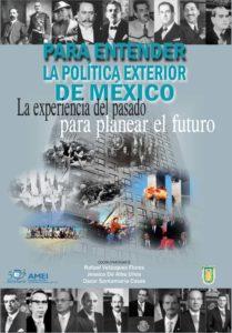 Book Cover: Para entender la política exterior de México: La experiencia del pasado para planear el futuro