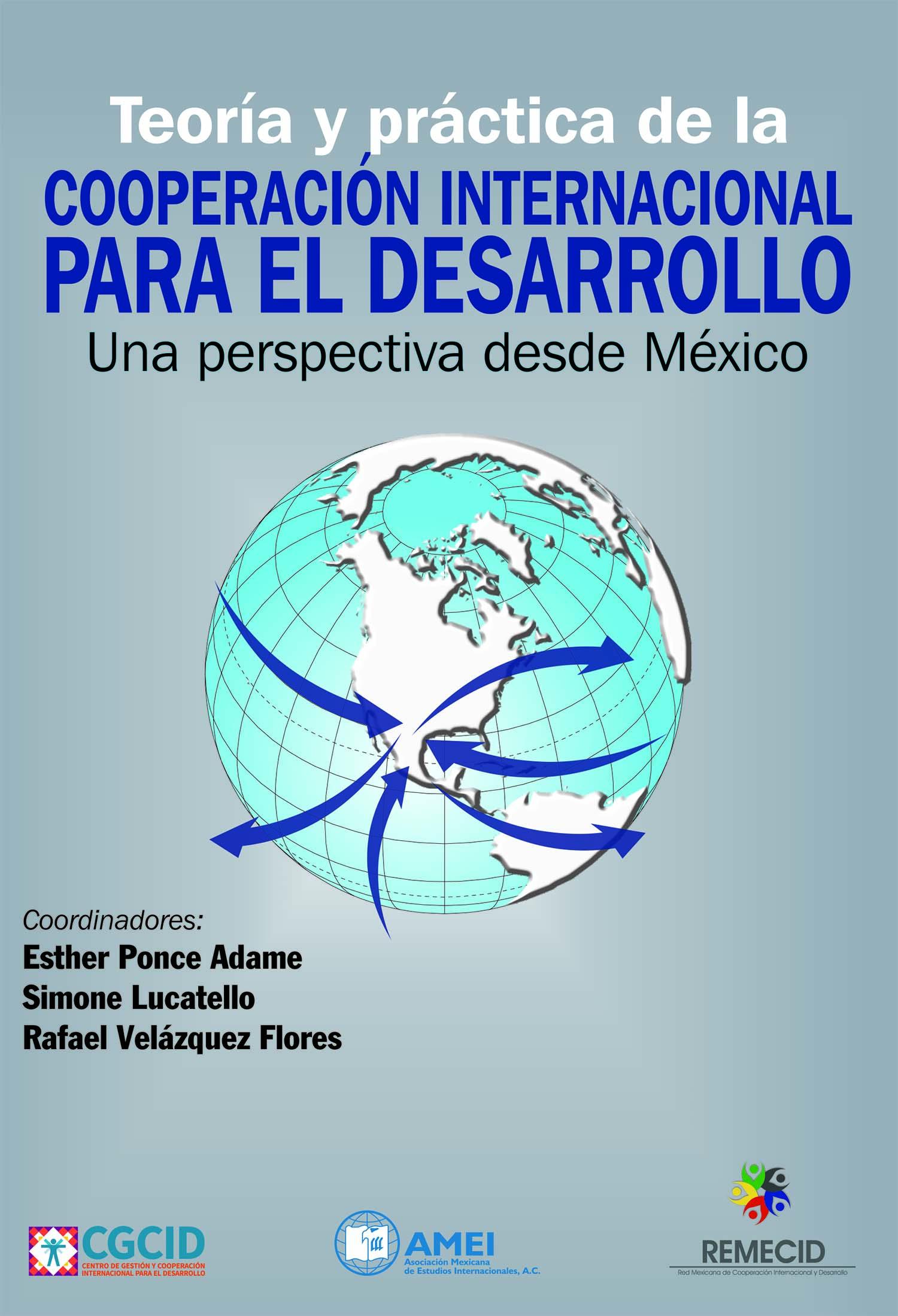 Teoría y práctica de la Cooperación Internacional para el Desarrollo: Una perspectiva desde México Book Cover