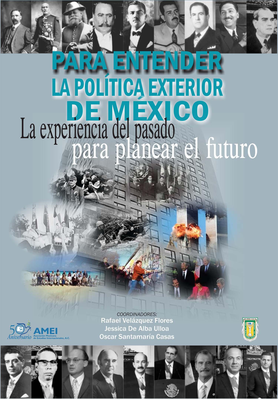 Para entender la política exterior de México: La experiencia del pasado para planear el futuro Book Cover